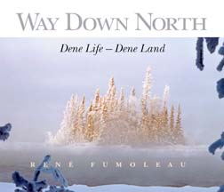 Way Down North features Fr. René Fumoleau's photo from his life as a missionary.
