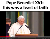 Pope Benedict XVI: This was a feast of faith
